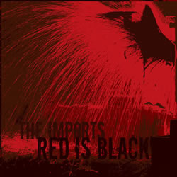 The Imports - Red Is Black